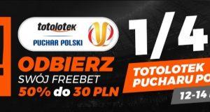 Freebet do 30 PLN na 1/4 finału Totolotek Pucharu Polski!